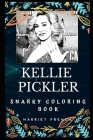 Kellie Pickler Snarky Coloring Book: An American Country Music Artist. Cover Image
