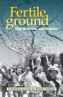 Fertile Ground: Che Guevara and Bolivia: A Firsthand Account by Rodolfo Saldaña Cover Image