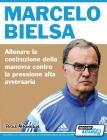 Marcelo Bielsa - Allenare la fase di costruzione del gioco contro la pressione alta dell'avversario Cover Image