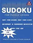 Sudoku For Puzzle Lovers: Not Too Hard, Not Too Easy; Become A Sudoku Master On The Go. (Easy to Hard) Cover Image