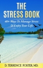 The Stress Book: Forty-Plus Ways to Manage Stress & Enjoy Your Life Cover Image