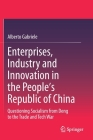 Enterprises, Industry and Innovation in the People's Republic of China: Questioning Socialism from Deng to the Trade and Tech War Cover Image