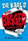 Dr Karl's Even Bigger Book of Science Stuff (and Nonsense) Cover Image