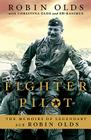 Fighter Pilot: The Memoirs of Legendary Ace Robin Olds Cover Image