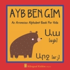 An Armenian Alphabet Book For Kids: Ayb Ben Gim: Language Learning Gift For Toddlers, Babies & Children Age 1 - 3: Transliteration Included Cover Image