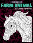 Farm Animal - Coloring Book - Relaxing and Inspiration Cover Image