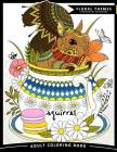 Squirrel Adult Coloring Books: Exquisite Design for Anito-Stress (Squirrel and Animals Friend in the Garden Flowers) Cover Image