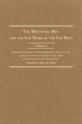 The Mountain Men and the Fur Trade of the Far West: Biographical Sketches of the Participants by Scholars of the Subjects and with Introductions by th (Mountain Man and the Fur Trade in the Far West #4) Cover Image