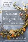 Seasons of a Magical Life: A Pagan Path of Living                                                     Cover Image