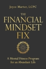 The Financial Mindset Fix: A Mental Fitness Program for an Abundant Life Cover Image