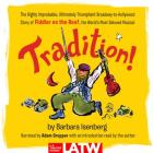 Tradition!: The Highly Improbable, Ultimately Triumphant Broadway-To-Hollywood Story of Fiddler on the Roof, the World's Most Belo Cover Image