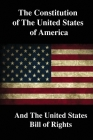 The Constitution of the United States of America and The United States Bill of Rights Cover Image