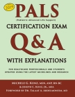 PALS Certification Exam Q&A With Explanations: For Healthcare Professionals and Students Cover Image