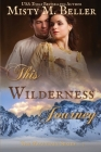 This Wilderness Journey (Mountain #7) Cover Image
