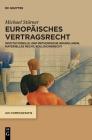 Europäisches Vertragsrecht: Institutionelle Und Methodische Grundlagen, Materielles Recht, Kollisionsrecht (IUS Communitatis) Cover Image