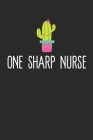 One Sharp Nurse: Cactus Notebook: Cactus Indoor Garden - Succulent - Feather - Cacti Nature - Prairie - Hardy Radial Spines - Gift for Cover Image