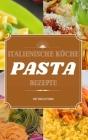 Italienische Küche: 50 Pasta Rezepte Cover Image