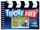 Tricky Video: The Complete Guide to Making Movie Magic Cover Image