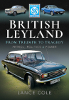 British Leyland - From Triumph to Tragedy: Petrol, Politics and Power Cover Image