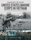 United States Marine Corps in Vietnam (Images of War) Cover Image