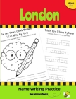 London Name Writing Practice: Personalized Name Writing Activities for Pre-schoolers to Kindergartners Cover Image