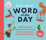 Merriam-Webster's Word of the Day: 366 Elevating Utterances to Stretch Your Cranium and Tickle Your Humerus Cover Image