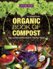 Organic Book of Compost, 2nd Revised Edition: Easy and Natural Techniques to Feed Your Garden Cover Image