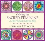 Coloring the Sacred Feminine: A Mini Mandala Coloring Book Cover Image