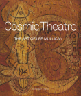 Cosmic Theatre: The Art of Lee Mullican Cover Image