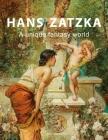 Hans Zatzka: A unique fantasy world Cover Image