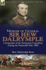 Memoir of General Sir Hew Dalrymple: Commander of the Portuguese Expedition During the Peninsular War, 1808 Cover Image