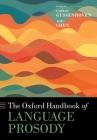 The Oxford Handbook of Language Prosody (Oxford Handbooks) Cover Image