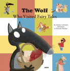 The Wolf Who Visited Fairy Tales Cover Image