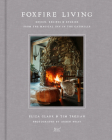 Foxfire Living: Design, Recipes, and Stories from the Magical Inn in the Catskills Cover Image