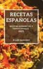 Recetas Españolas 2021: Recetas Exquisitas Y Tradicionales Cover Image