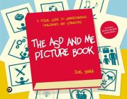 The ASD and Me Picture Book: A Visual Guide to Understanding Challenges and Strengths for Children on the Autism Spectrum Cover Image