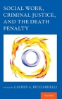 Social Work, Criminal Justice, and the Death Penalty Cover Image