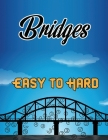 Bridges Easy to Hard: Bridges Puzzle Book, Hashi Puzzle Book, Japanese Number Puzzles, 200 Hashi/Bridges Puzzles Cover Image
