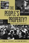 The People's Property?: Power, Politics, and the Public. Cover Image