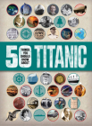 50 Things You Should Know About Titanic Cover Image