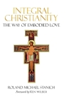 Integral Christianity The Way of Embodied Love Cover Image