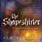 The Shapeshifter: A Tale from Glitter to Light Cover Image