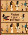Ancient Egypt Notebook: Wide Ruled Notebook for Kids and History Teachers who likes Egypt, Pyramids, and Ancient Egyptian Culture Cover Image
