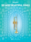 101 Most Beautiful Songs for Trumpet: For Trumpet Cover Image