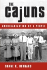 The Cajuns: Americanization of a People Cover Image