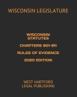Wisconsin Statutes Chapters 901-911 Rules of Evidence 2020 Edition: West Hartford Legal Publishing Cover Image