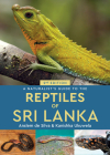 A Naturalist's Guide to the Reptiles of Sri Lanka (Naturalists' Guides) Cover Image