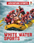 White-Water Sports (Adventure Sports) Cover Image