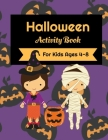 Halloween Activity Book For Kids Ages 4-8: Activity Book Filled With Coloring Pages, Dot To Dot, And Trace The Image Activities Cover Image