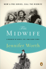 The Midwife: A Memoir of Birth, Joy, and Hard Times (The Midwife Trilogy #1) Cover Image